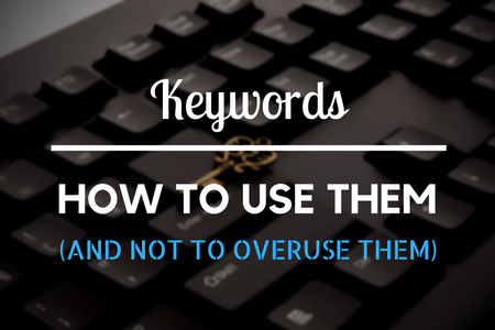 Keywords – how to use them (and how not to overuse them)?