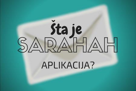 Šta je Sarahah aplikacija?