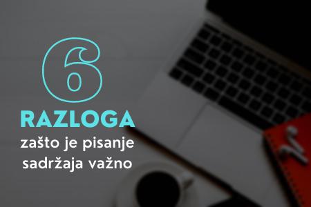 6 razloga zašto je pisanje sadržaja za web bitan deo marketinga